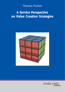 A Service Perspective on Value Creation Strategies